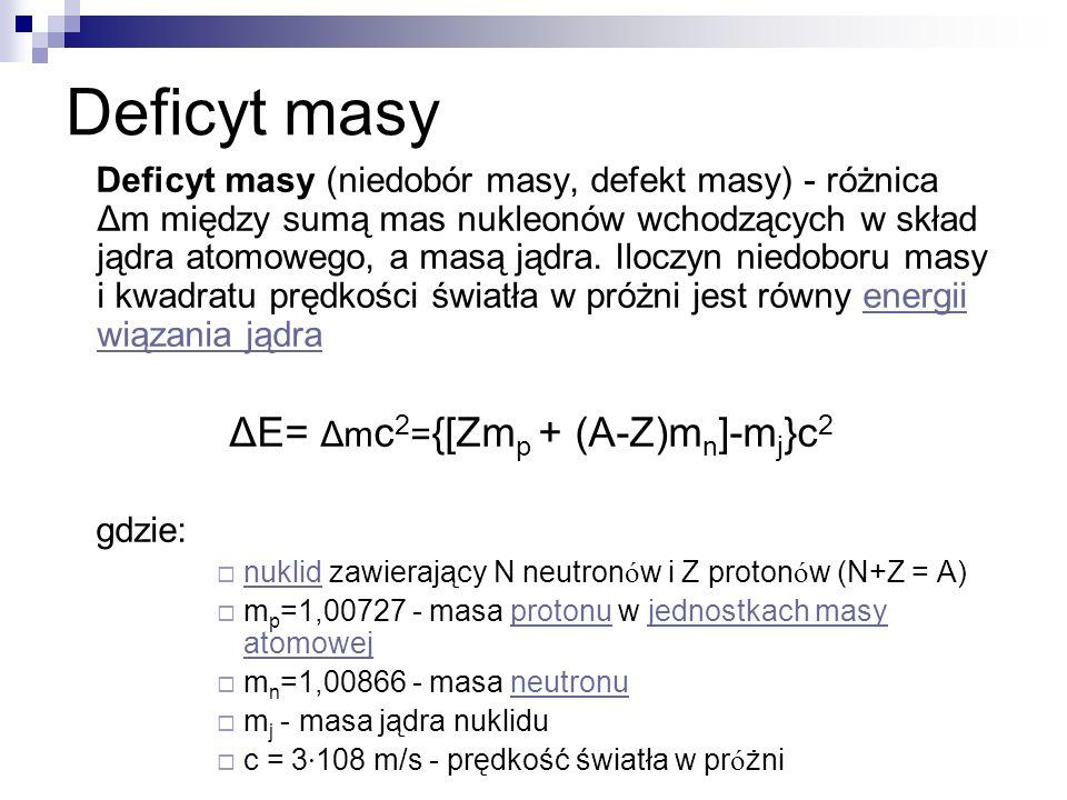 ΔE= Δmc2={[Zmp + (A-Z)mn]-mj}c2